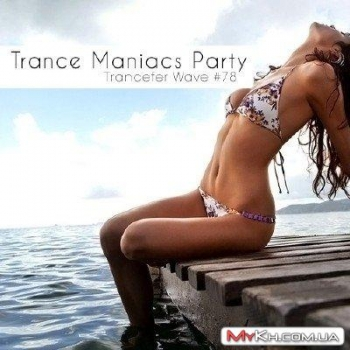 Trance Maniacs Party - Trancefer Wave #78
