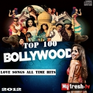 Top 100 Bollywood Love Songs All Time Hits (2012)