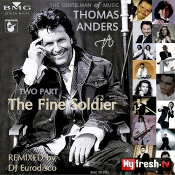 Thomas Anders, DJ Eurodisco - The Fine Soldier. Two Part