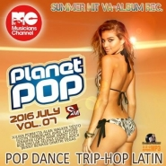 Planet Pop: July Mix Vol 07 (2016)